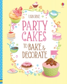Party Cakes to Bake and Decorate, Paperback Book