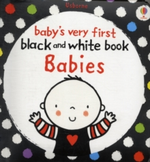 Babies Very First Black and White Books: Babies, Board book Book