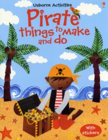 Pirate Things to Make and Do, Paperback Book