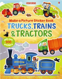 Make a Picture Sticker Book: Trains, Trucks and Tractors, Paperback Book