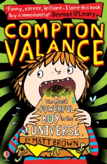 Compton Valance: The Most Powerful Boy in the Universe, Paperback Book