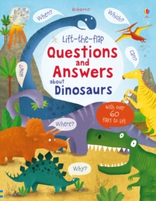 Lift-the-Flap Questions and Answers About Dinosaurs, Board book Book