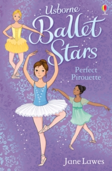 Ballet Stars: Perfect Pirouette, Paperback Book