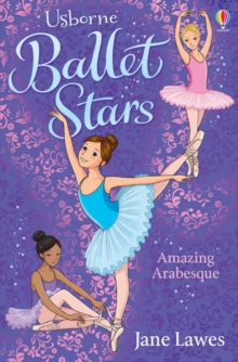Ballet Stars: Amazing Arabesque, Paperback Book
