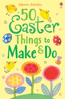 50 Easter Things to Make and Do, Paperback Book