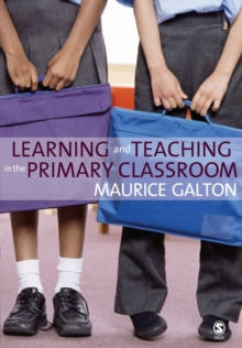 Learning and Teaching in the Primary Classroom, Paperback Book