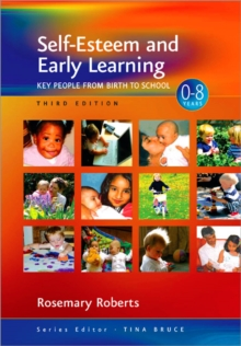 Self-esteem and Early Learning : Key People from Birth to School, Paperback Book