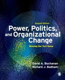 Power, Politics, and Organizational Change : Winning the Turf Game, Paperback Book