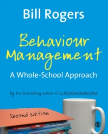 Behaviour Management : A Whole-School Approach, Paperback Book