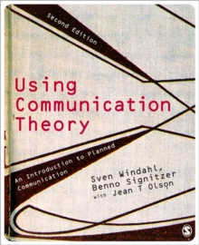 Using Communication Theory : An Introduction to Planned Communication, Paperback Book