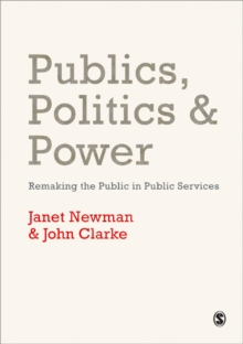 Publics, Politics and Power : Remaking the Public in Public Services, Paperback Book