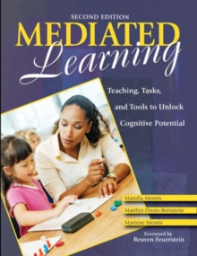 Mediated Learning : Teaching, Tasks, and Tools to Unlock Cognitive Potential, Paperback Book