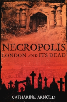 Necropolis: London and Its Dead, Paperback Book
