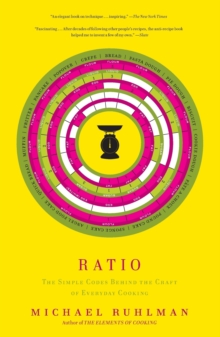 Ratio : The Simple Codes Behind the Craft of Everyday Cooking, Paperback Book