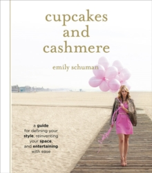 Cupcakes and Cashmere : A Design Guide For Defining Your Style, Reinventing Your Space, And Entertaining With Ease, Hardback Book