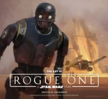 The Art of Rogue One : A Star Wars Story, Hardback Book