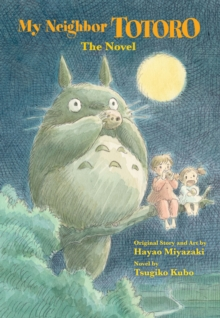 My Neighbor Totoro: The Novel, Paperback Book