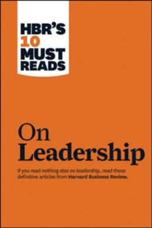 "HBR's 10 Must Reads on Leadership (with Featured Article ""What Makes an Effective Executive,"" by Peter F. Drucker), Paperback Book"