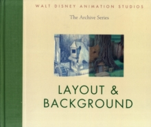 Walt Disney Animation Studios The Archive Series : Layout & Background, Hardback Book