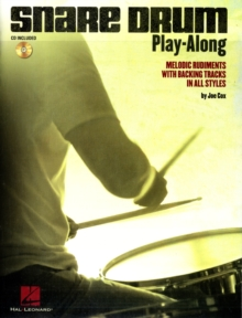 Snare Drum Play-Along : Melodic Rudiments With Backing Tracks In All Styles, Paperback Book