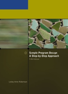 Simple Program Design, A Step-by-Step Approach, Fifth Edition, Paperback Book
