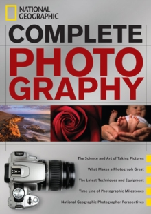 National Geographic Complete Photography, Hardback Book