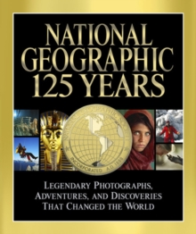 National Geographic 125 Years, Hardback Book