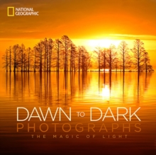 National Geographic Dawn To Dark Photographs, Hardback Book