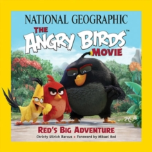 National Geographic The Angry Birds Movie : Red's Big Adventure, Paperback Book