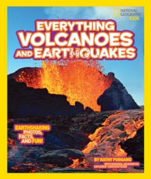 National Geographic Kids Everything Volcanoes and Earthquakes : Earthshaking Photos, Facts, and Fun!, Paperback Book