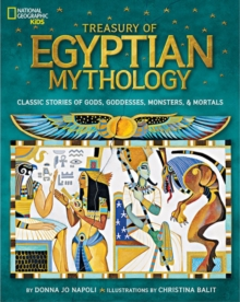 Treasury of Egyptian Mythology : Classic Stories of Gods, Goddesses, Monsters & Mortals, Hardback Book