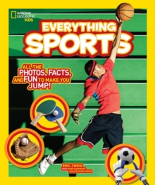 National Geographic Kids Everything Sports : All the Photos, Facts, and Fun to Make You Jump!, Paperback Book