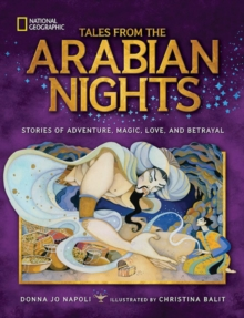 Tales From the Arabian Nights : Stories of Adventure, Magic, Love, and Betrayal, Hardback Book