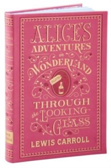 Alice's Adventures in Wonderland and Through the Looking-Glass (Barnes & Noble Flexibound Classics), Paperback Book