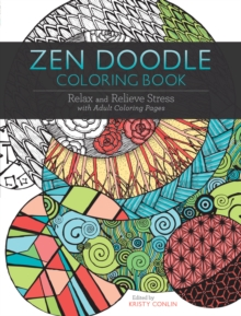 Zen Doodle Coloring Book : Relax and Relieve Stress with Adult Coloring Pages, Paperback Book