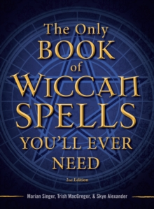 The Only Book of Wiccan Spells You'll Ever Need, Paperback Book