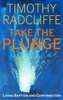 Take the Plunge : Living Baptism and Confirmation, Paperback Book