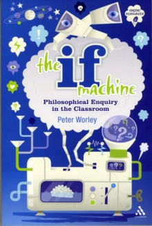 The If Machine : Philosophical Enquiry in the Classroom, Paperback Book