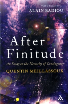 After Finitude : An Essay on the Necessity of Contingency, Paperback Book