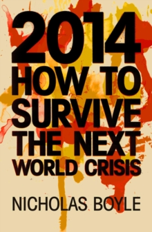 2014 : How to Survive the Next World Crisis, Hardback Book