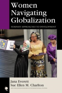 Women Navigating Globalization : Feminist Approaches to Development, Paperback Book