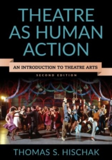 Theatre as Human Action : An Introduction to Theatre Arts, Paperback Book