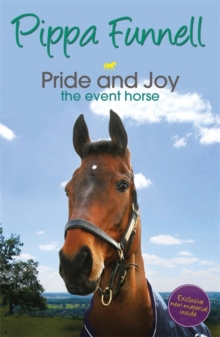 Pride and Joy the Event Horse : Book 7, Paperback Book