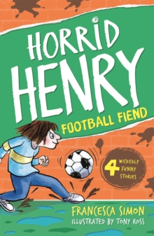 Horrid Henry and the Football Fiend : Book 14, Paperback Book