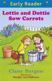 Lottie and Dottie Sow Carrots, Paperback Book