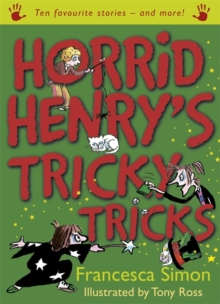 Horrid Henry's Tricky Tricks : Ten Favourite Stories - And More!, Paperback Book