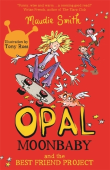 Opal Moonbaby and the Best Friend Project : Book 1, Paperback Book