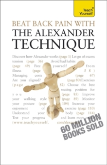 Beat Back Pain with the Alexander Technique: Teach Yourself, Paperback Book