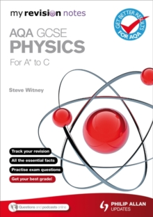 My Revision Notes : AQA GCSE Physics (for A* to C), Paperback Book