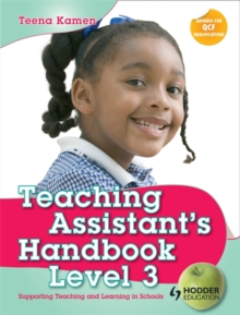 Teaching Assistant's Handbook for Level 3 : Supporting Teaching and Learning in Schools, Paperback Book